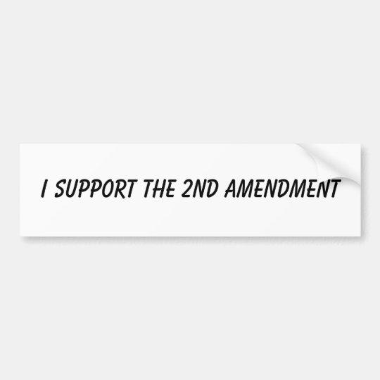 I Support The 2nd Amendment Bumper Sticker