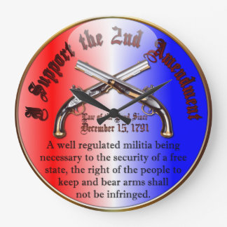 I Support the 2nd Amendment Large Clock