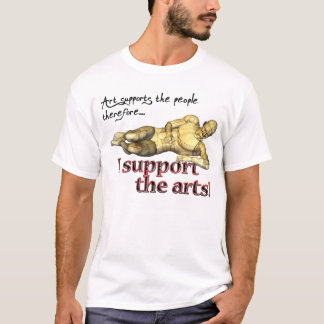 I Support The Arts, by GalleryGifts T-Shirt