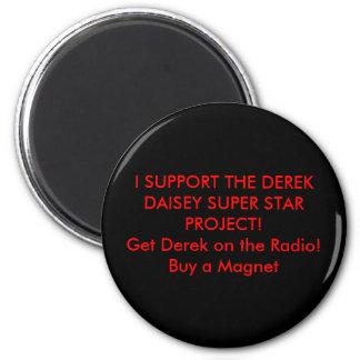 I SUPPORT THE DEREK DAISEY SUPER STAR PROJECT!G... MAGNET