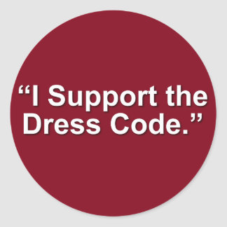 I support the dress code classic round sticker