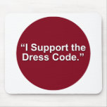 I support the dress code mouse pad