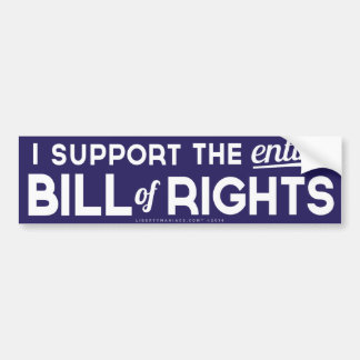I Support the Entire Bill of Rights Bumper Sticker