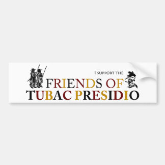 I Support the Friends of Tubac Presidio Bumper Sticker