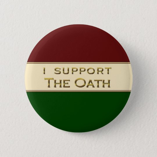 I Support The Oath Pinback Button