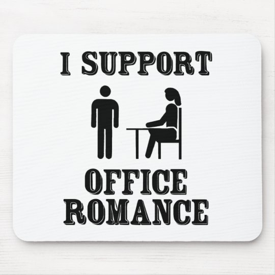I Support The Office Romance Mouse Pad