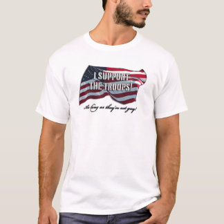 I Support The Troops... T-Shirt