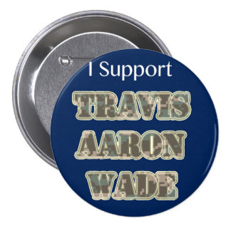 I Support Travis Aaron Wade Pinback Button