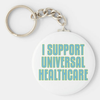 I Support Universal Healthcare Basic Round Button Keychain