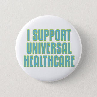 I Support Universal Healthcare Button