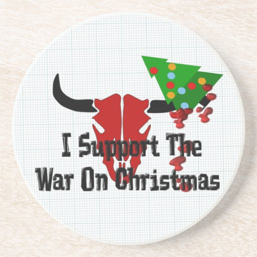 I Support War On Christmas Drink Coaster