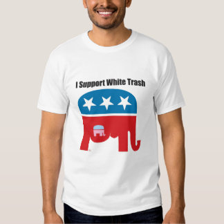 I support White Trash Shirt