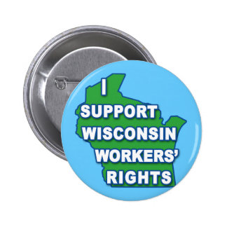 I SUPPORT WISCONSIN Workers Rights Pinback Button