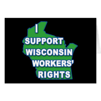 I SUPPORT WISCONSIN Workers Rights Greeting Card
