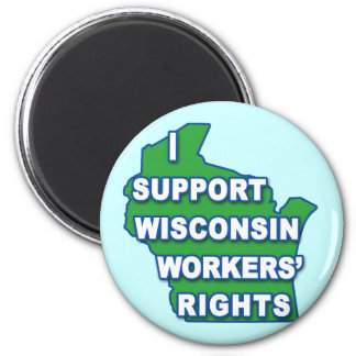I SUPPORT WISCONSIN Workers Rights 2 Inch Round Magnet