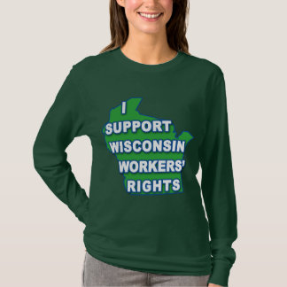 I SUPPORT WISCONSIN Workers Rights T-Shirt