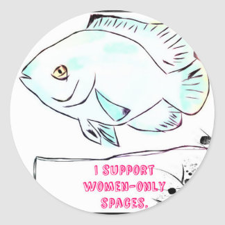 I support Womens only spaces Classic Round Sticker
