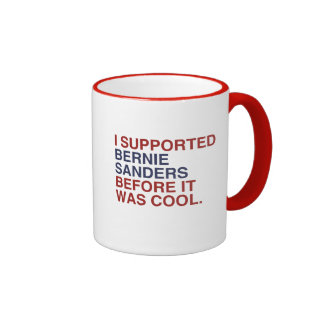 I Supported Bernie Sanders before it was cool Ringer Mug