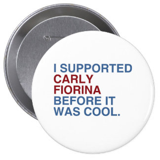 I Supported Carly Fiorina before it was cool Button