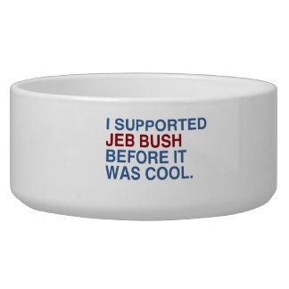 I SUPPORTED JEB BUSH BEFORE IT WAS COOL -.png Dog Bowl