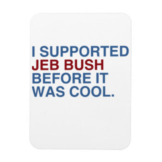 I SUPPORTED JEB BUSH BEFORE IT WAS COOL -.png Rectangular Photo Magnet