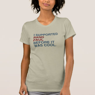 I Supported Rand Paul before it was cool Tee Shirts