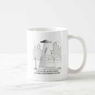 I Suppose Your Homework Will Be Late Coffee Mug