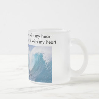 I surf with my heart and drink with my heart mugs