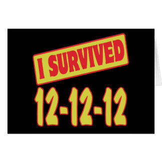 I SURVIVED 12-12-12 GREETING CARD