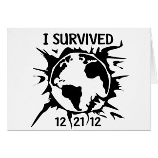 """""""I Survived 12-21-12"""" End of the World Greeting Card"""