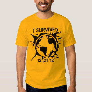 """I Survived 12-21-12"" End of the World Shirt _"