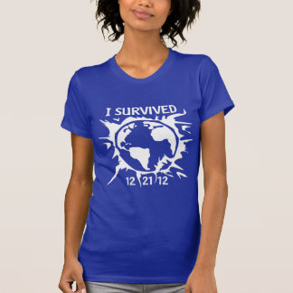 """""""I Survived 12-21-12"""" End of the World T-Shirt"""