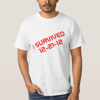 I Survived 12-21-12 White T-Shirt (Red)