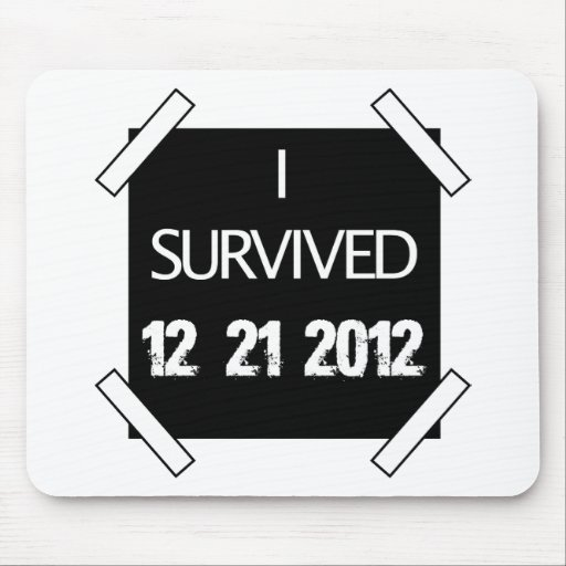 I SURVIVED 12.21.2012! MOUSE PAD
