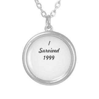 I survived 1999! round pendant necklace