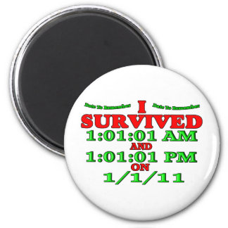 I Survived 1-1-11 (Happy New Year) Magnet