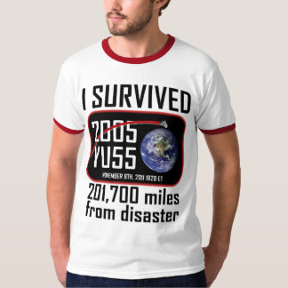 I Survived 2005 YU55 T-shirts