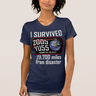 I Survived 2005 YU55 Tee Shirt