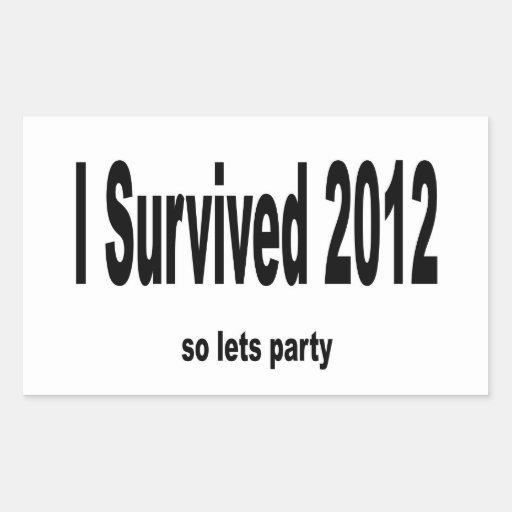 """""""I Survived 2012"""" Sticker. Rectangular Sticker"""