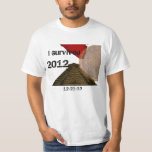I Survived 2012 T Shirts