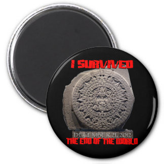 I SURVIVED 2012 The End of The World 2 Inch Round Magnet