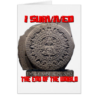 I SURVIVED 2012 The End of The World Greeting Card