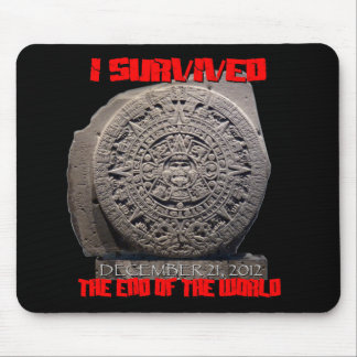 I SURVIVED 2012 The End of The World Mouse Pad