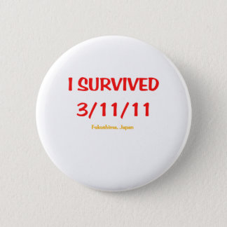 I Survived 3/11/11 (March 11, 2011) Pinback Button
