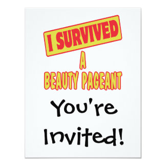 I SURVIVED A BEAUTY PAGEANT 4.25X5.5 PAPER INVITATION CARD