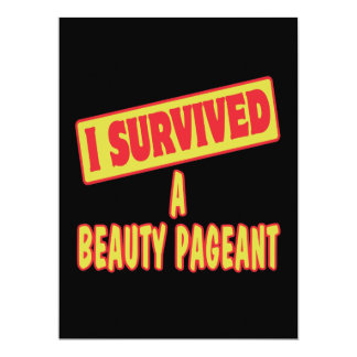 I SURVIVED A BEAUTY PAGEANT 6.5X8.75 PAPER INVITATION CARD