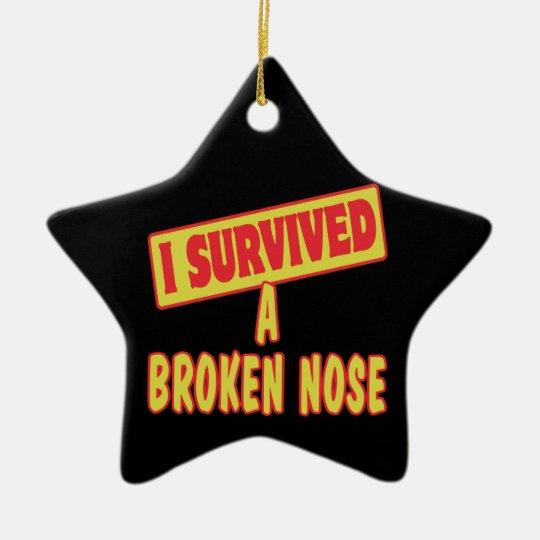 I SURVIVED A BROKEN NOSE CERAMIC ORNAMENT
