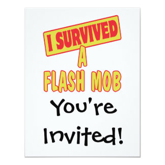 I SURVIVED A FLASH MOB 4.25X5.5 PAPER INVITATION CARD