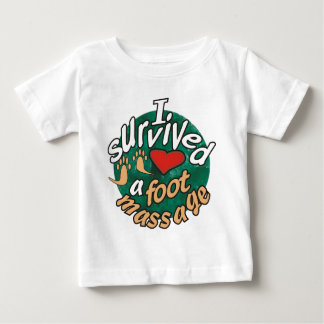 I survived a foot massage baby T-Shirt