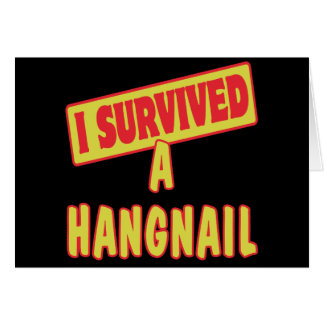 I SURVIVED A HANGNAIL CARD